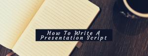 Writing your presentation