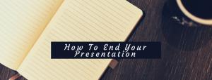 Ending a presentation